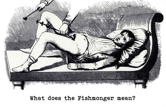 What does the fishmonger mean?